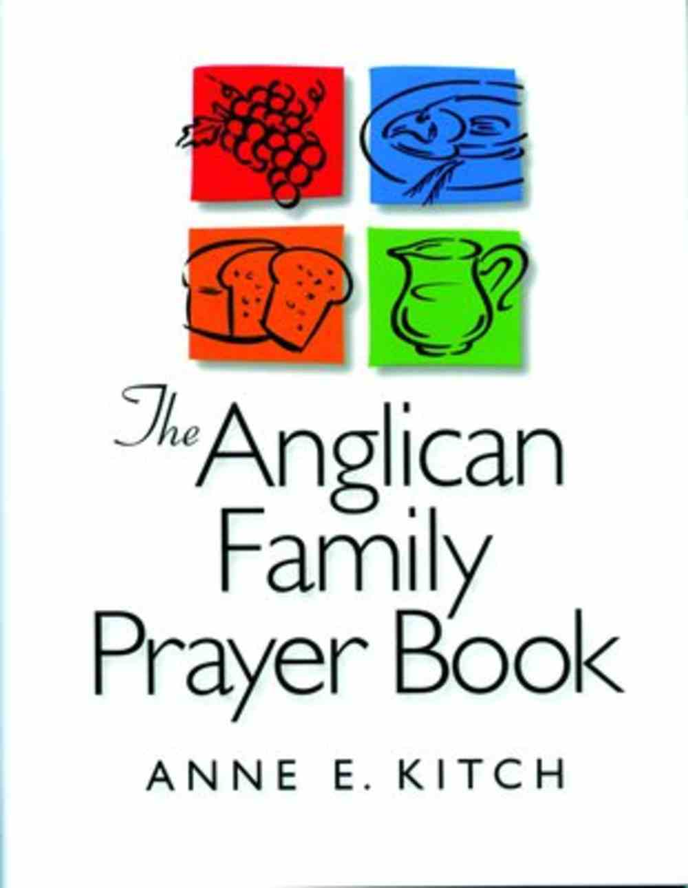 The Anglican Family Prayer Book Hardback