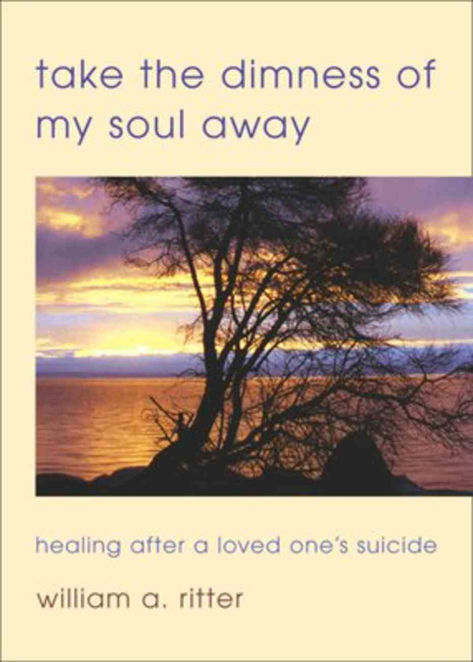 Take the Dimness of My Soul Away Paperback