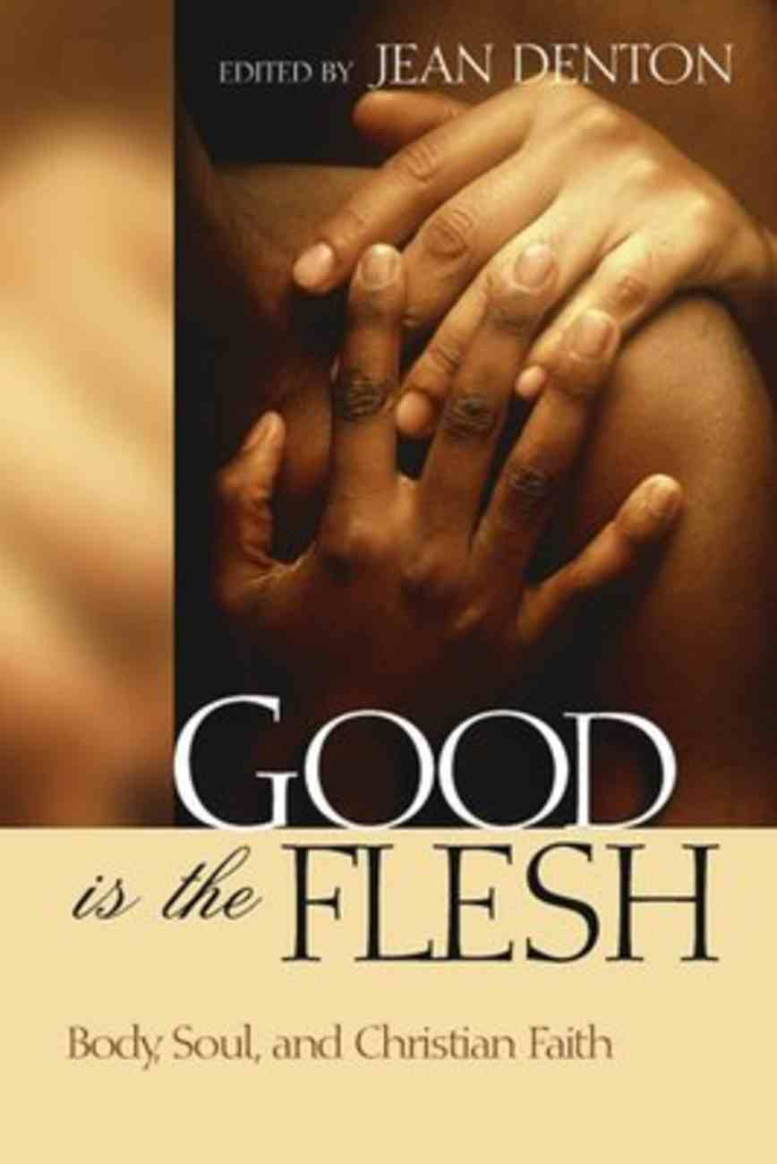 Good is the Flesh Paperback