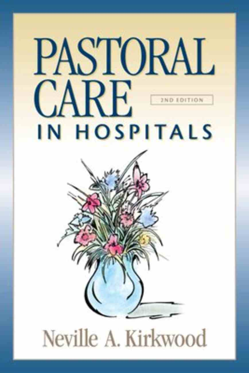 Pastoral Care in Hospitals (2nd Edition) Paperback