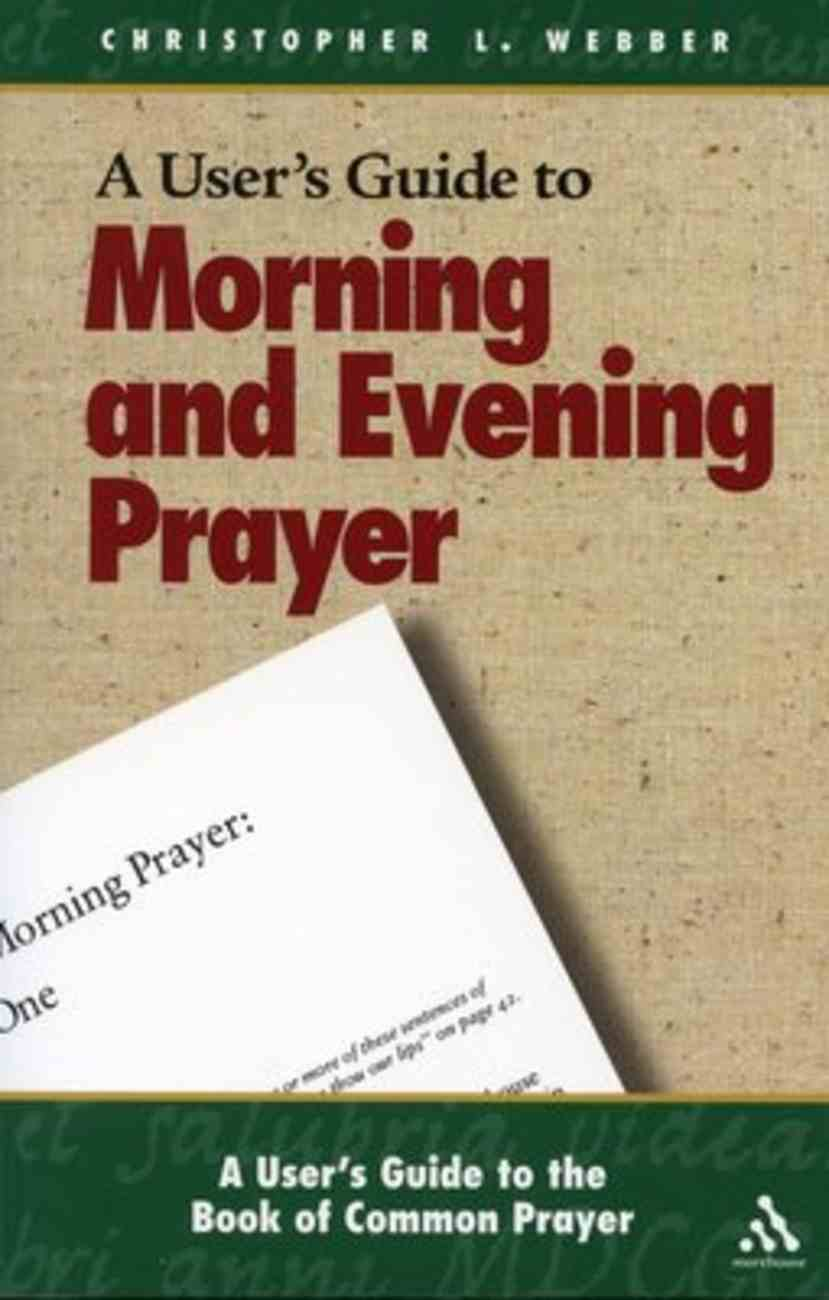 User's Guide to Morning and Evening Prayer Paperback