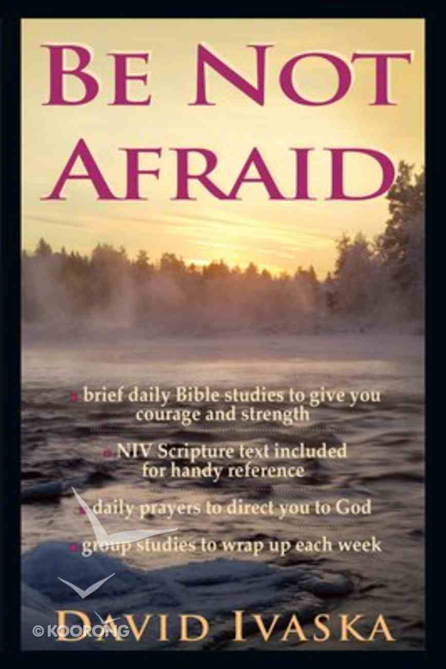 Be Not Afraid Paperback