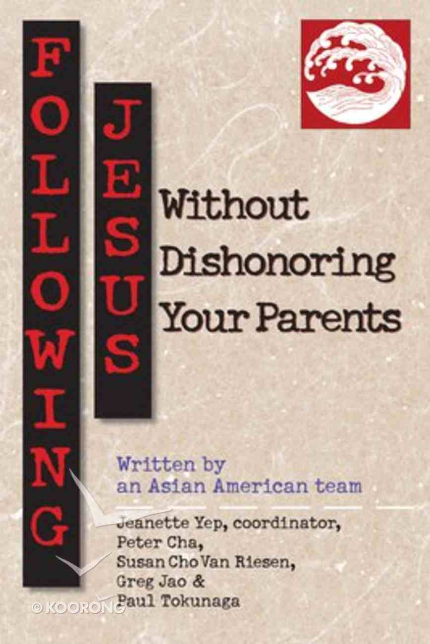 Following Jesus Without Dishonoring Your Parents Paperback
