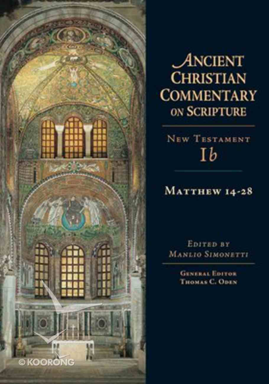Accs NT: Matthew 14-28 (Ancient Christian Commentary On Scripture: New Testament Series) Hardback