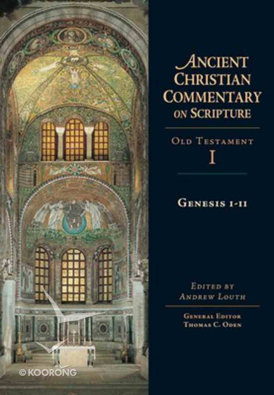 Accs OT: Genesis 1-11 (Ancient Christian Commentary On Scripture: Old Testament Series) Hardback