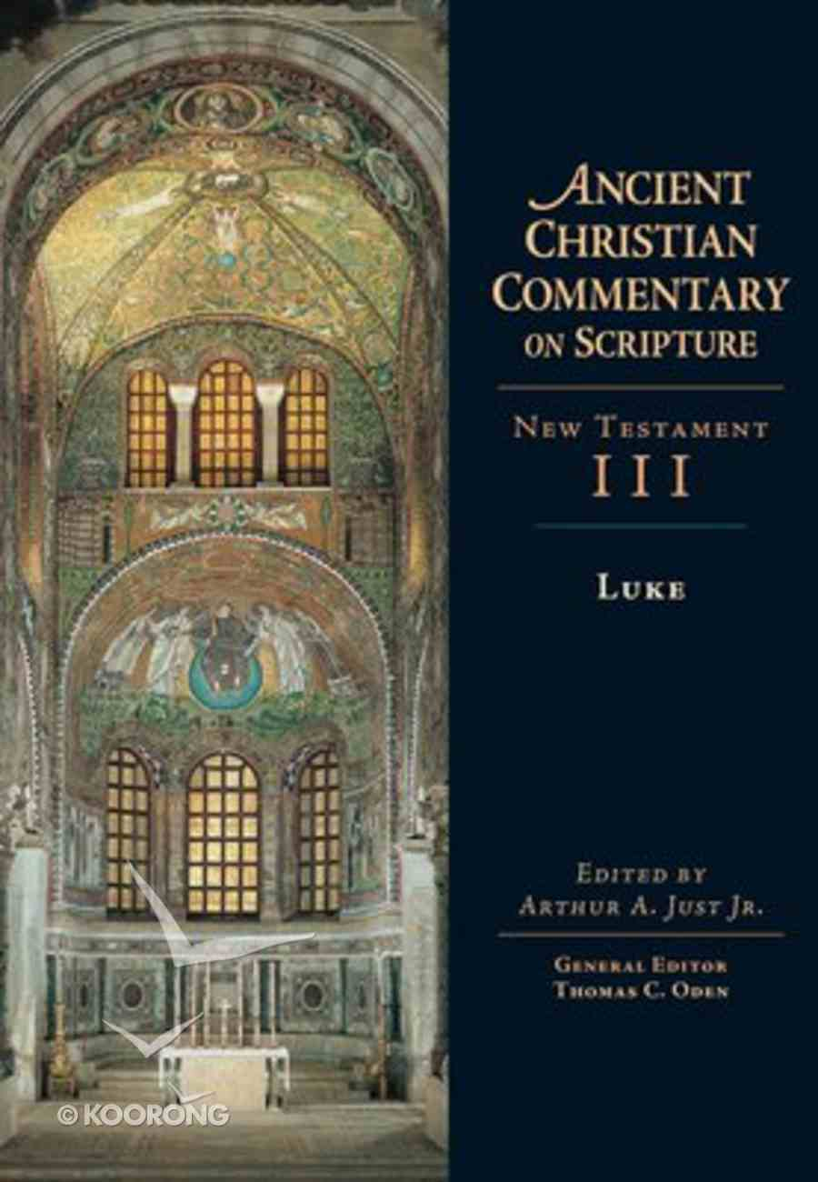 Accs NT: Luke (Ancient Christian Commentary On Scripture: New Testament Series) Hardback