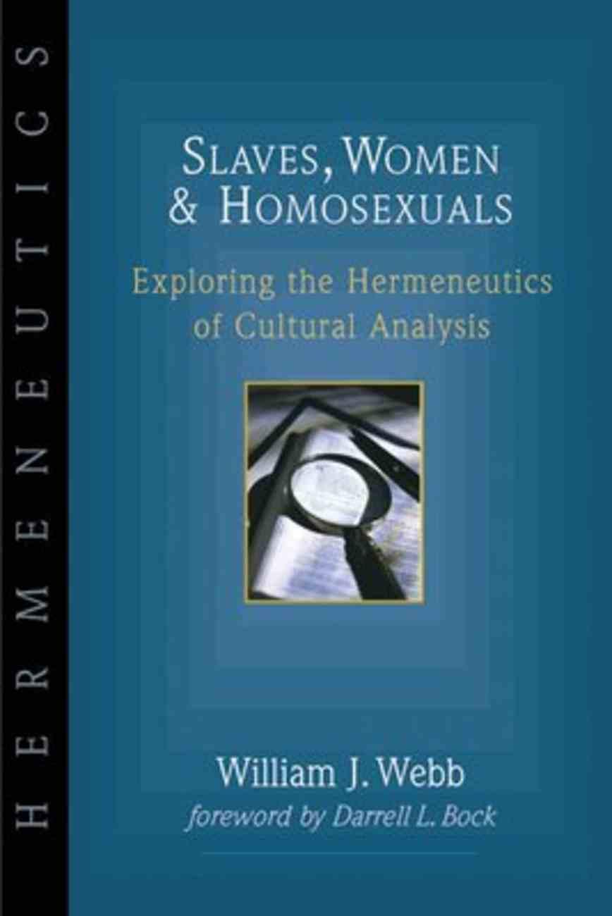 Hermeneutics: Slaves, Women and Homosexuals Paperback