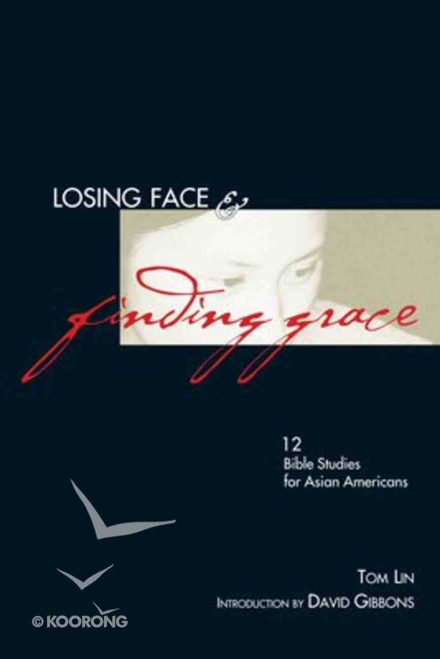 Losing Face & Finding Grace Paperback