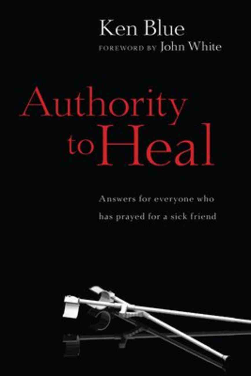 Authority to Heal Paperback