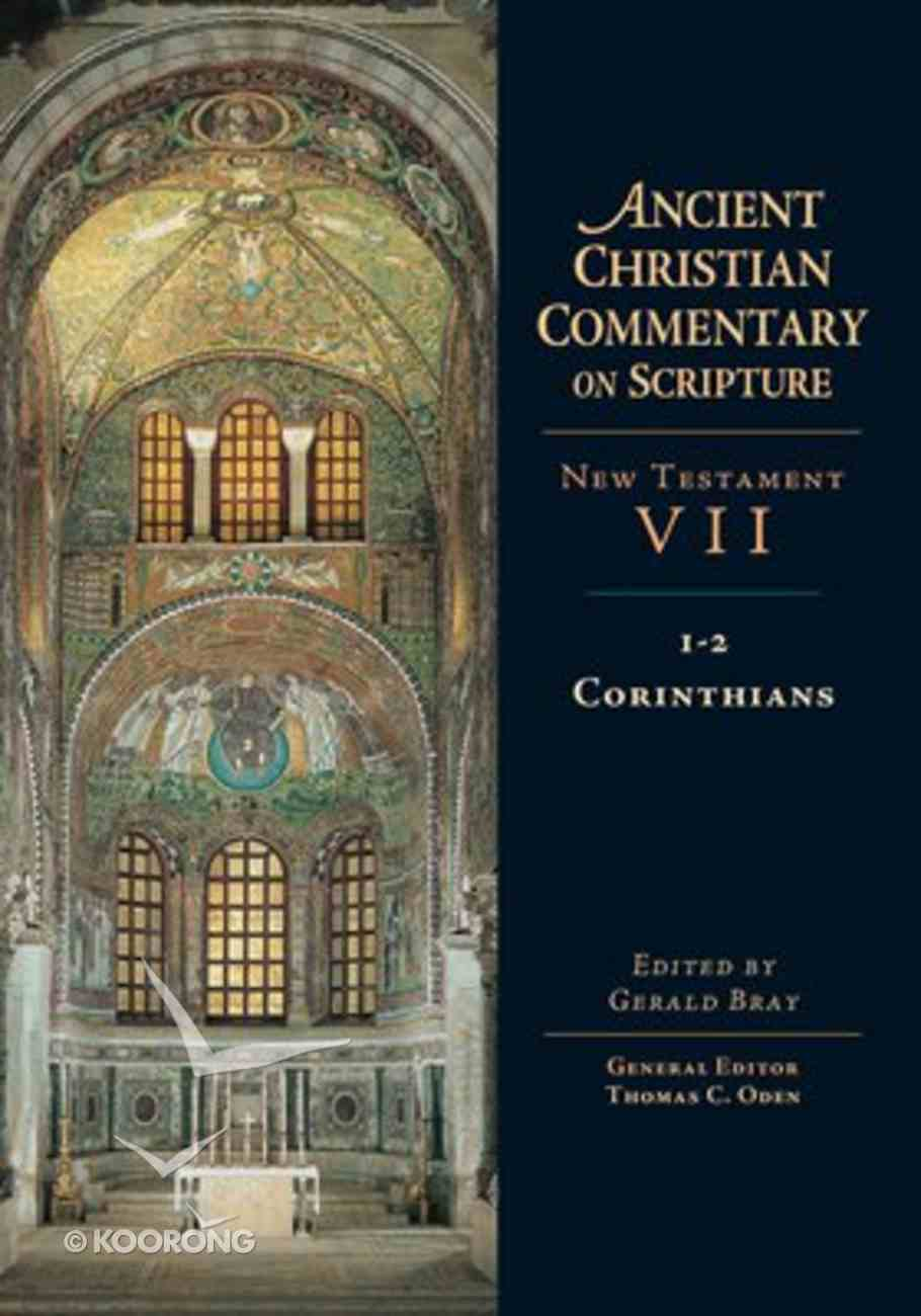 Accs NT: 1-2 Corinthians (Ancient Christian Commentary On Scripture: New Testament Series) Hardback