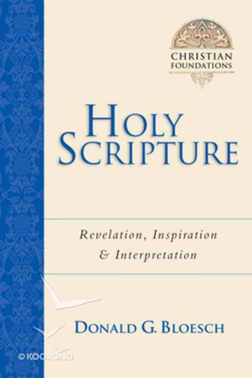 Holy Scripture (#02 in Christian Foundations Series) Paperback