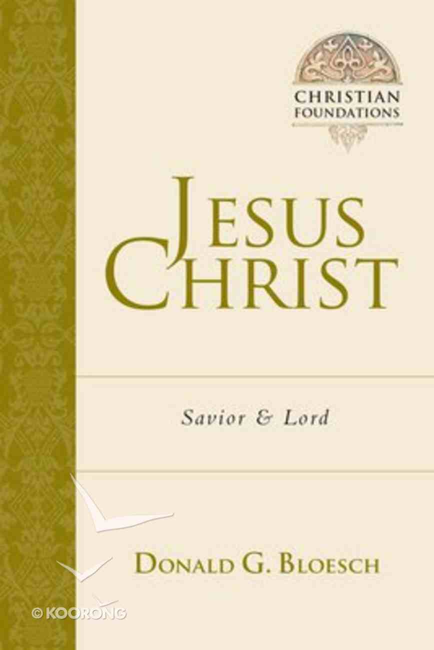 Jesus Christ (#04 in Christian Foundations Series) Paperback