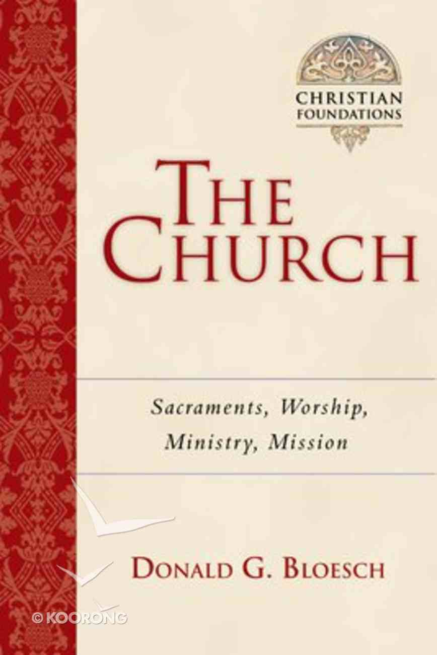 The Church (#06 in Christian Foundations Series) Paperback