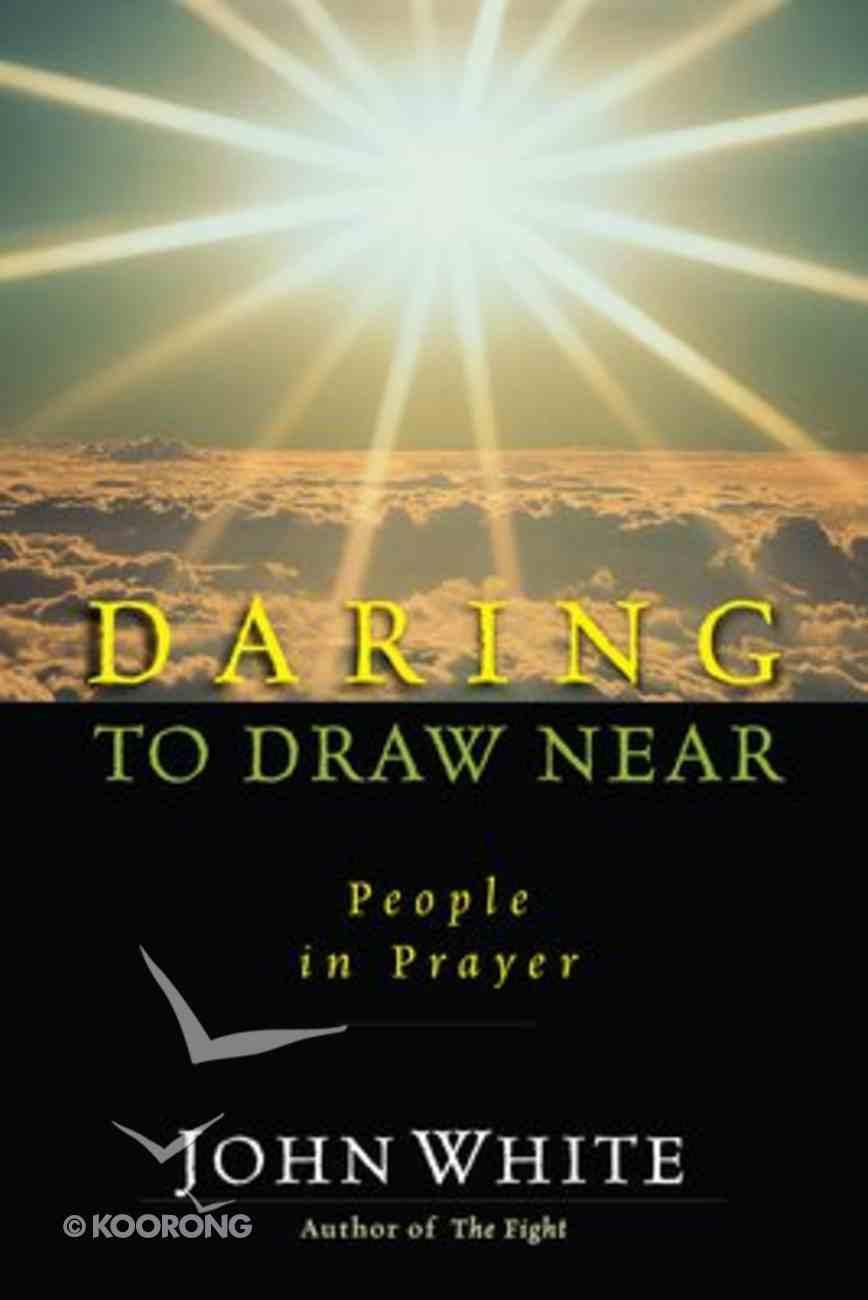 Daring to Draw Near Paperback
