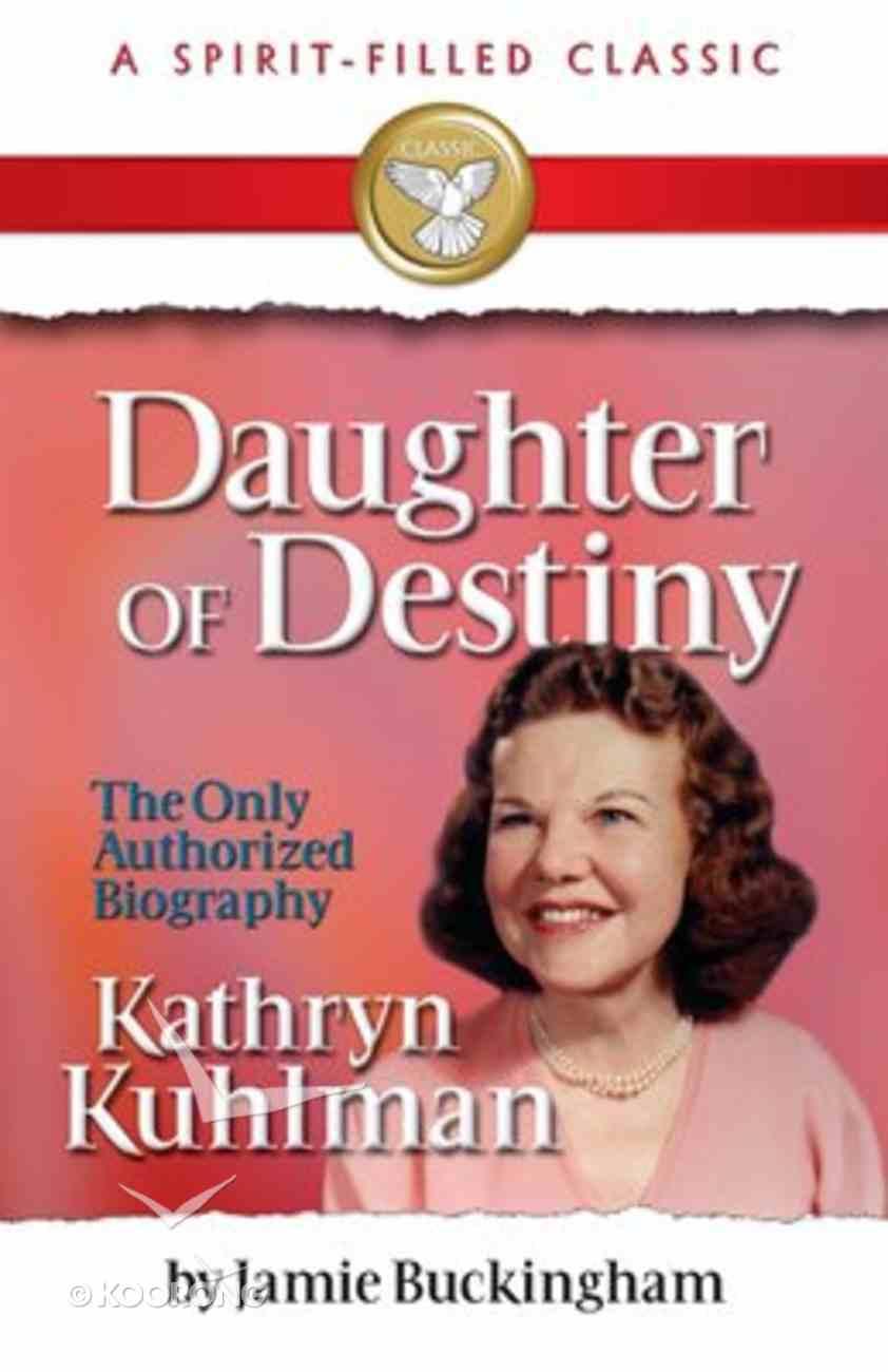 Daughter of Destiny (Commemorative Ed) (Spirit-filled Classics Series) Paperback