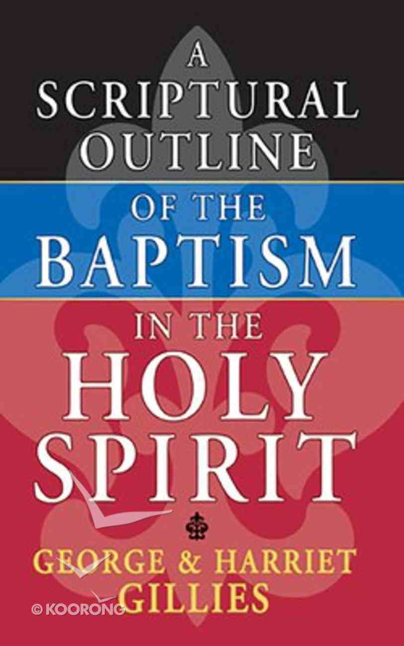 A Scriptural Outline of the Baptism of the Holy Spirit Mass Market