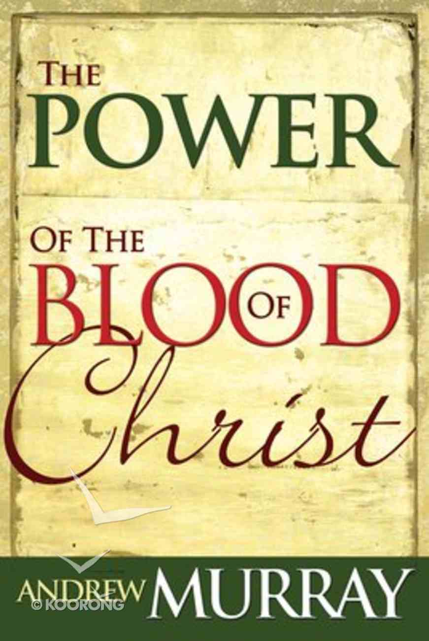 The Power of the Blood of Christ Paperback