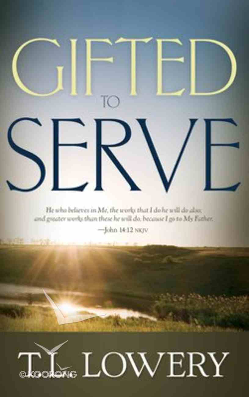 Gifted to Serve Paperback