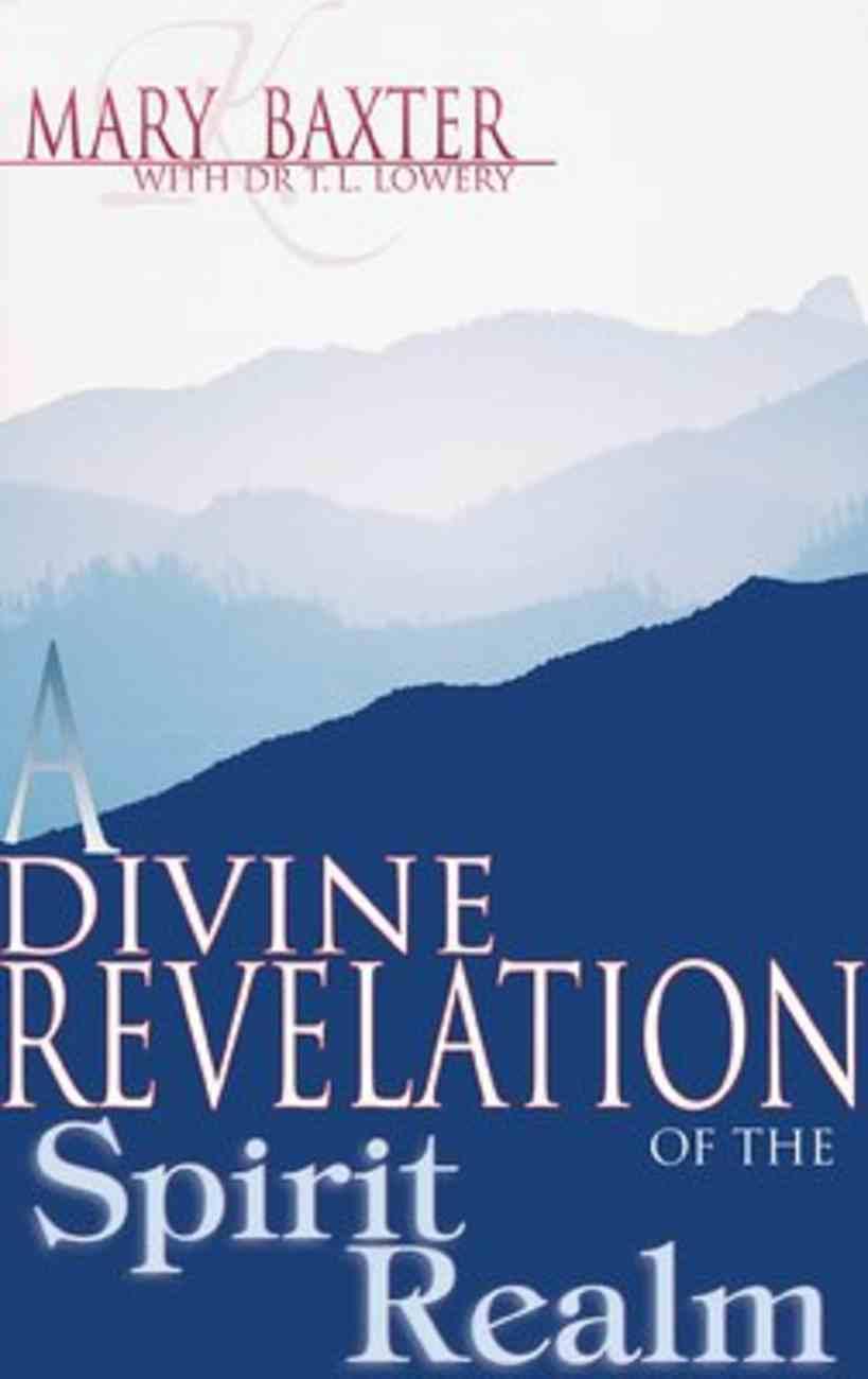 A Divine Revelation of the Spirit Realm Paperback