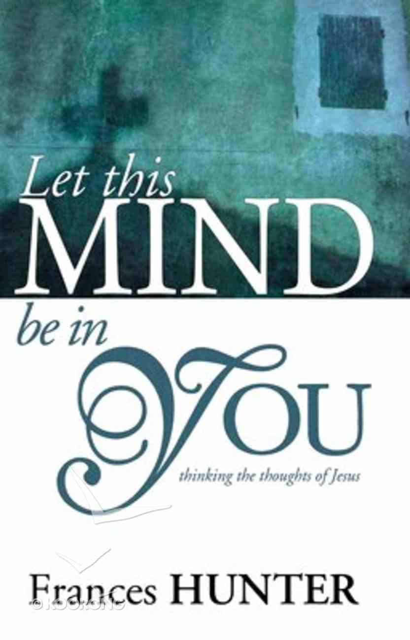 Let This Mind Be in You Paperback