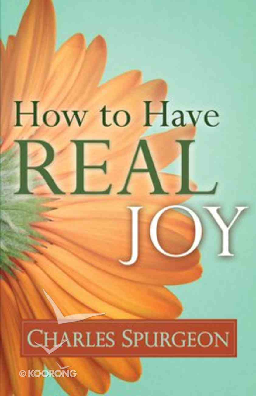 How to Have Real Joy Paperback