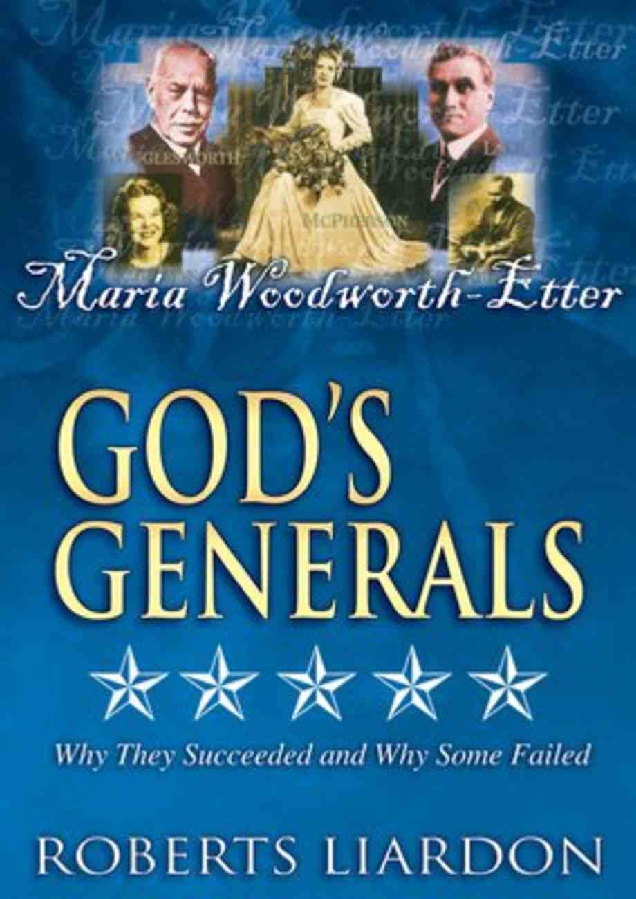 Maria Woodworth Etter (#02 in God's Generals Visual Series) DVD