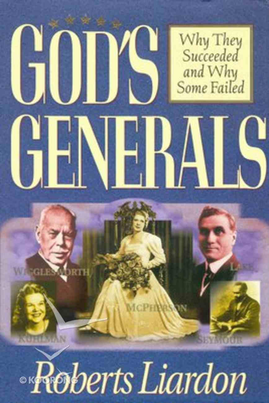 Why They Succeeded and Why Some Failed (#01 in God's Generals Series) Hardback