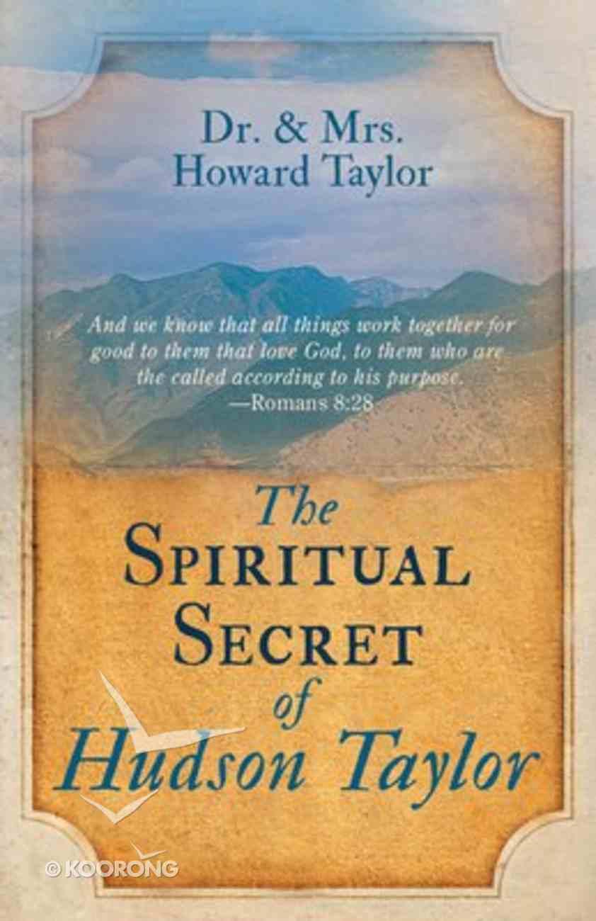 The Spiritual Secret of Hudson Taylor Paperback