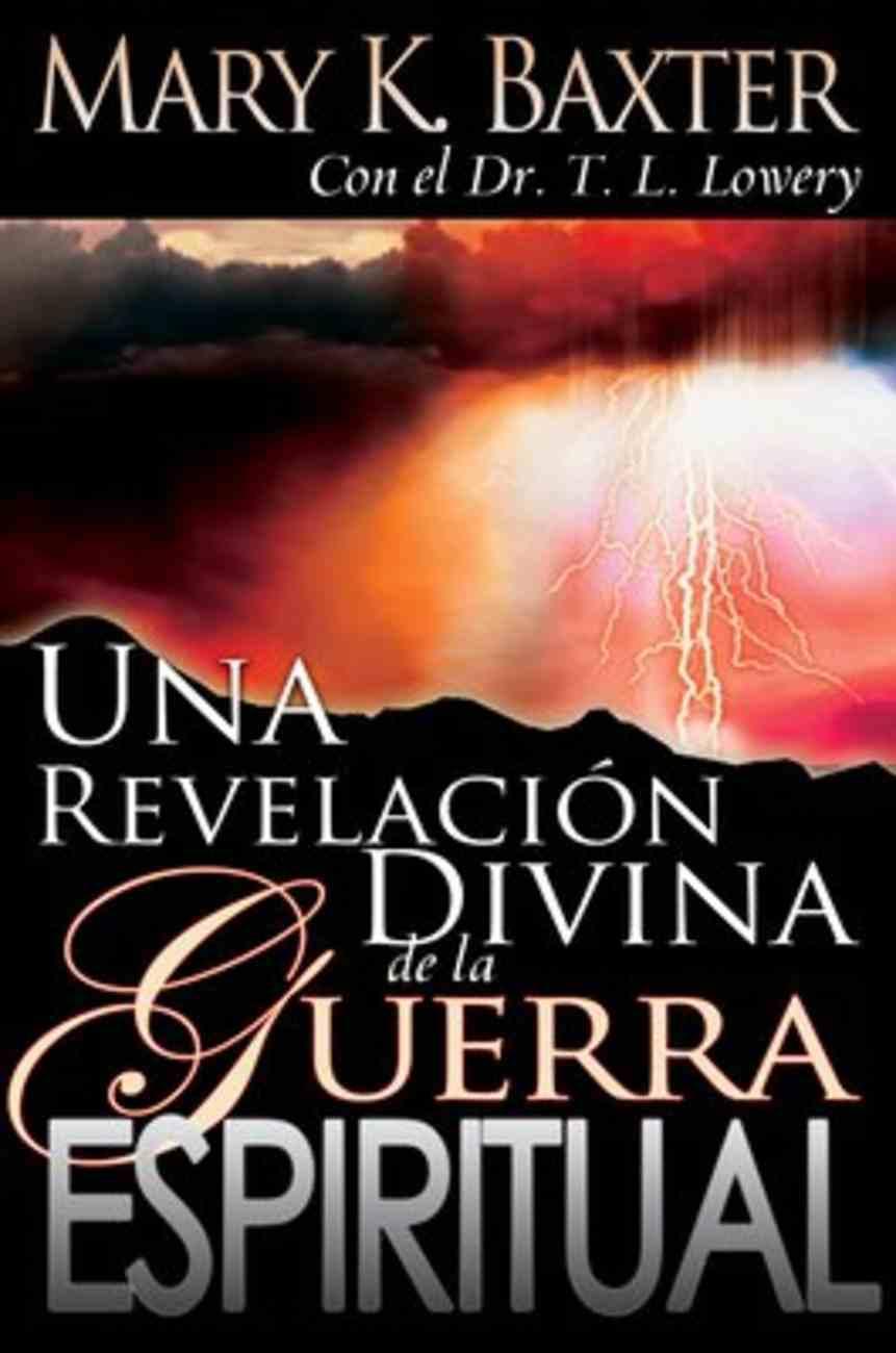 Una Revelacion Divina De La Guerra Espiritual (A Divine Revelation Of Spiritual Warfare) Paperback
