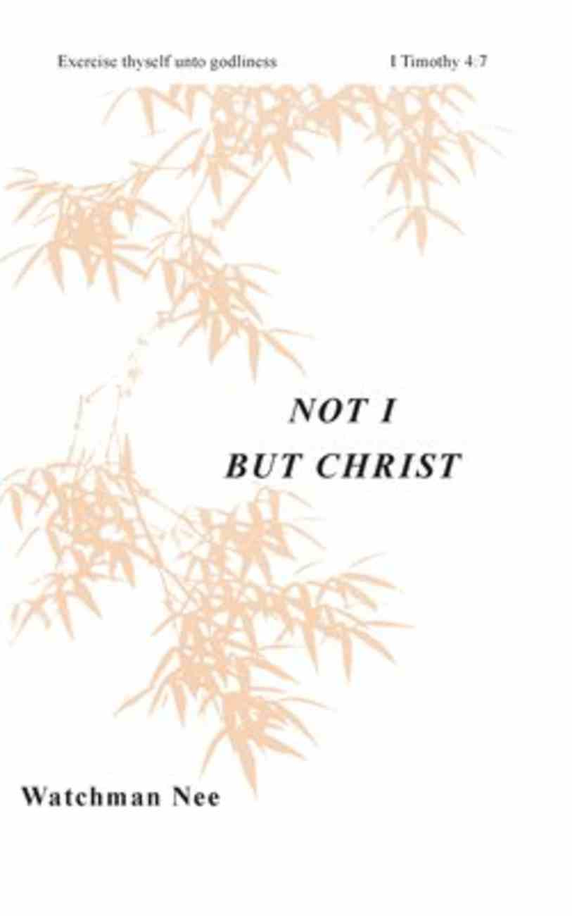 Not I, But Christ (#04 in Basic Lessons Series) Paperback