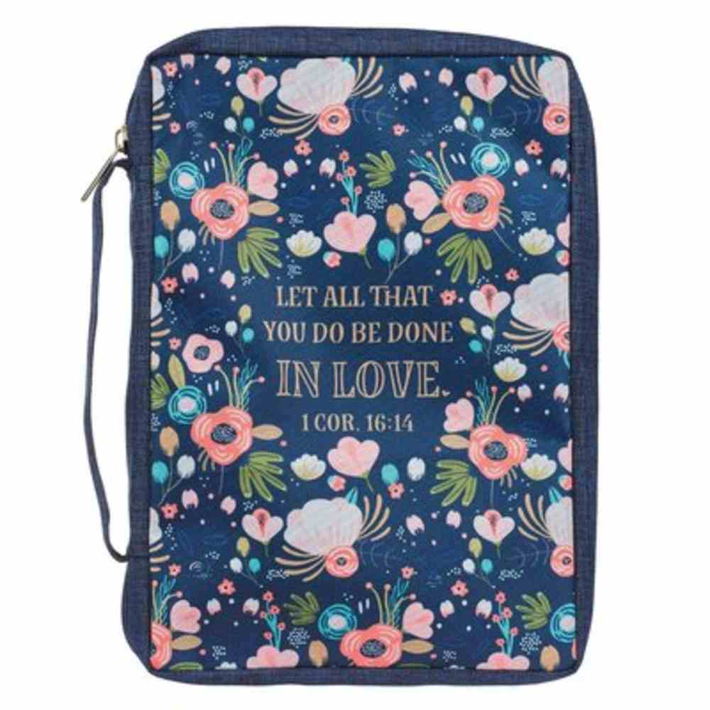 Bible Cover Medium: Let All That You Do Be Done in Love, Navy Floral, Poly-Canvas Bible Cover