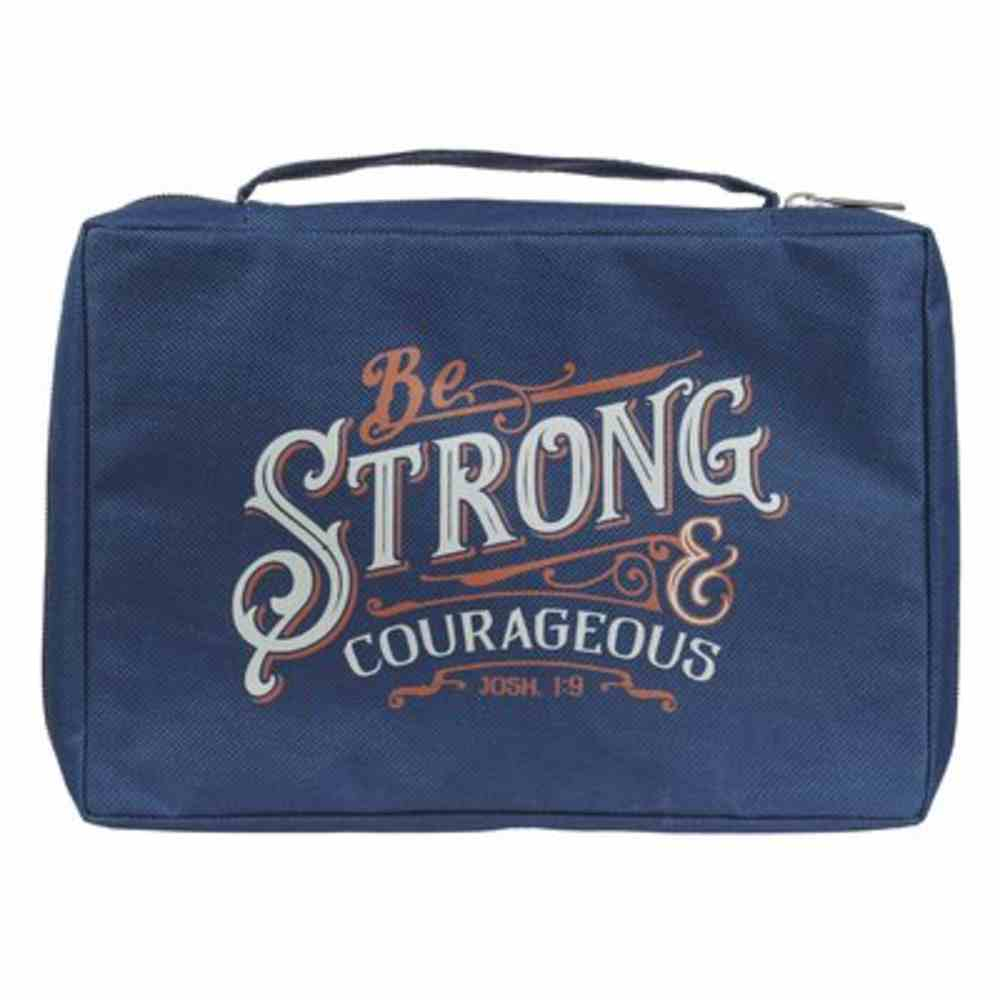 Bible Cover Medium: Be Strong and Courageous, Navy Poly-Canvas Bible Cover