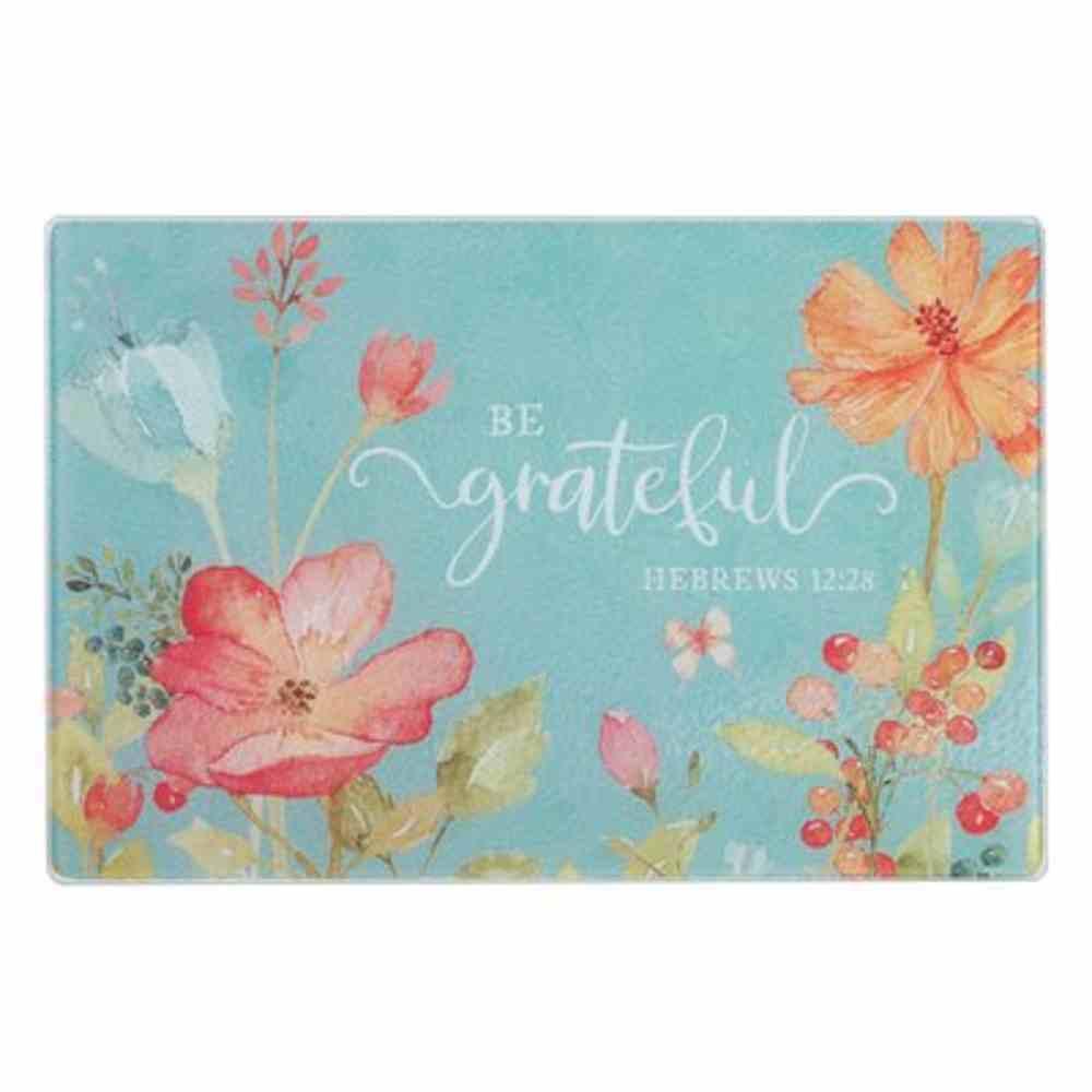 Glass Cutting Board- Be Grateful, Light Blue Floral (Grateful Collection) Homeware