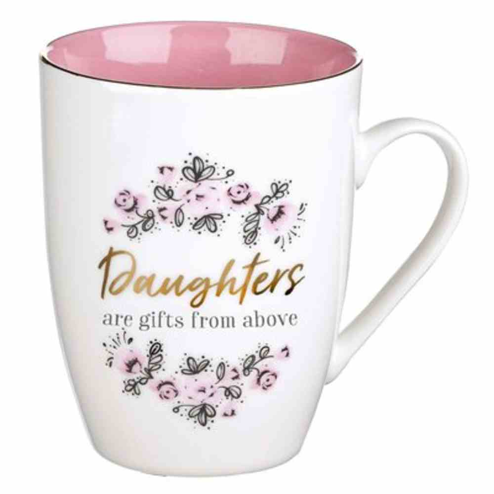 Ceramic Mug: Daughters Are Gifts From Above, Pink Inside, Gold Foil Accents (355ml) Homeware