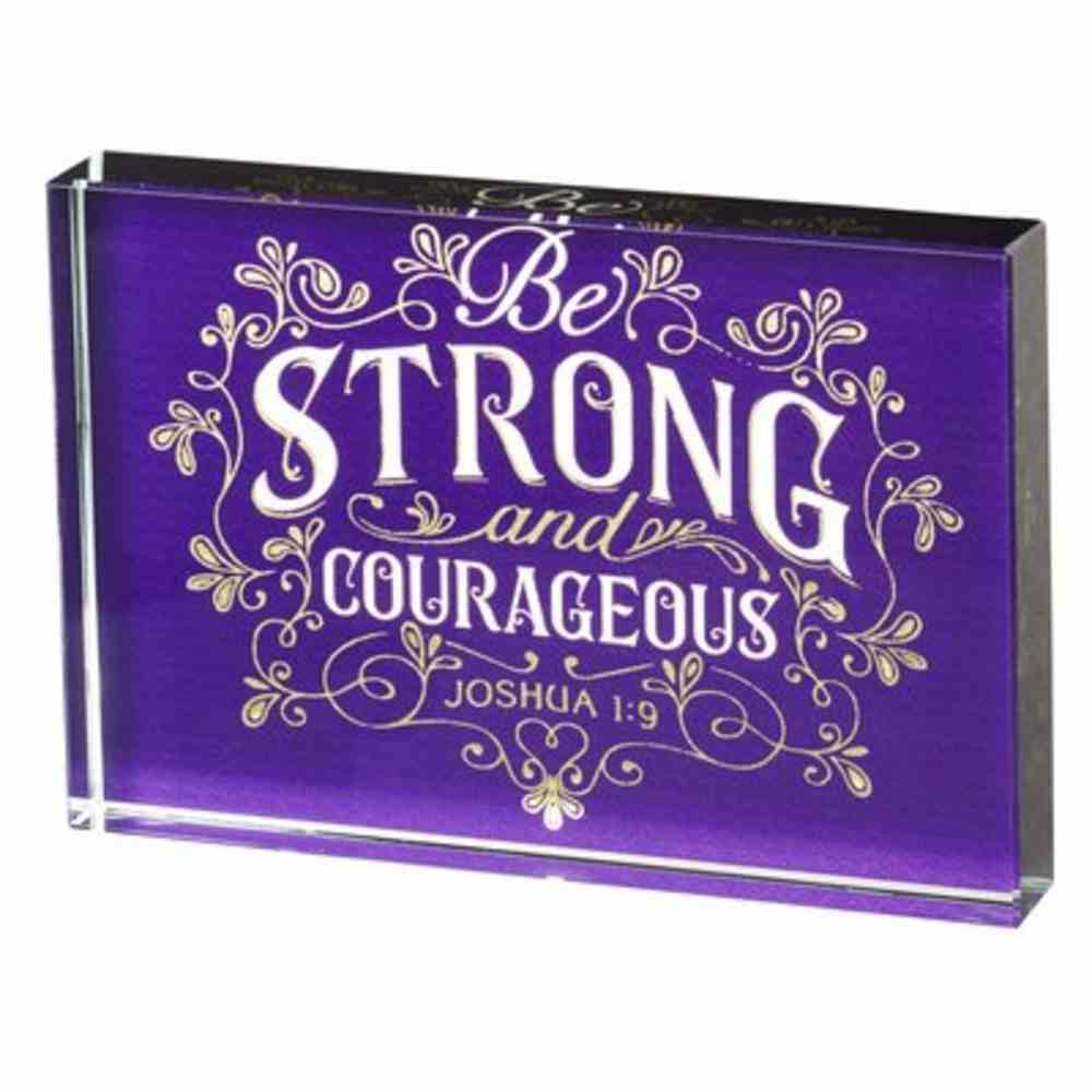 Glass Plaque: Be Strong and Courageous Purple (Joshua 1:9) Plaque