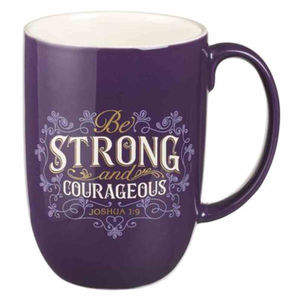 Ceremic Mug: Be Strong and Courageous (444ml) Homeware