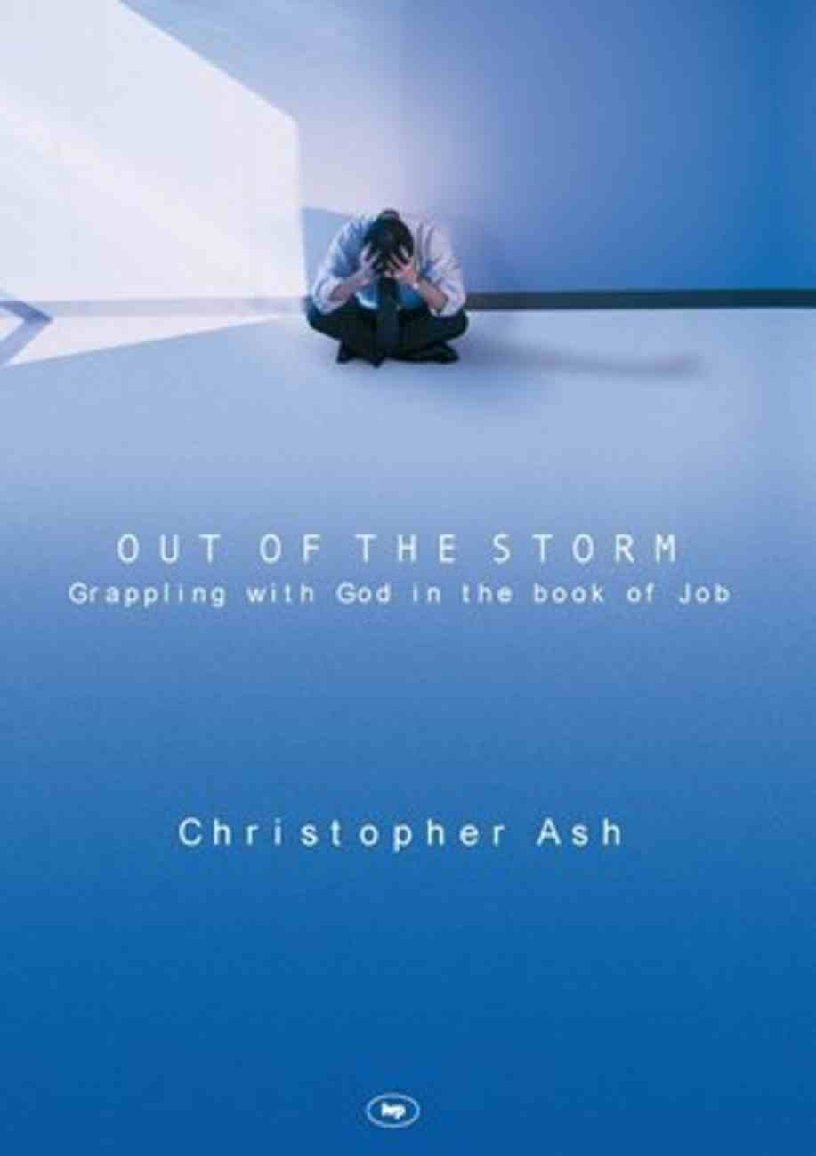 Out of the Storm: Questions and Consolations From the Book of Job Paperback