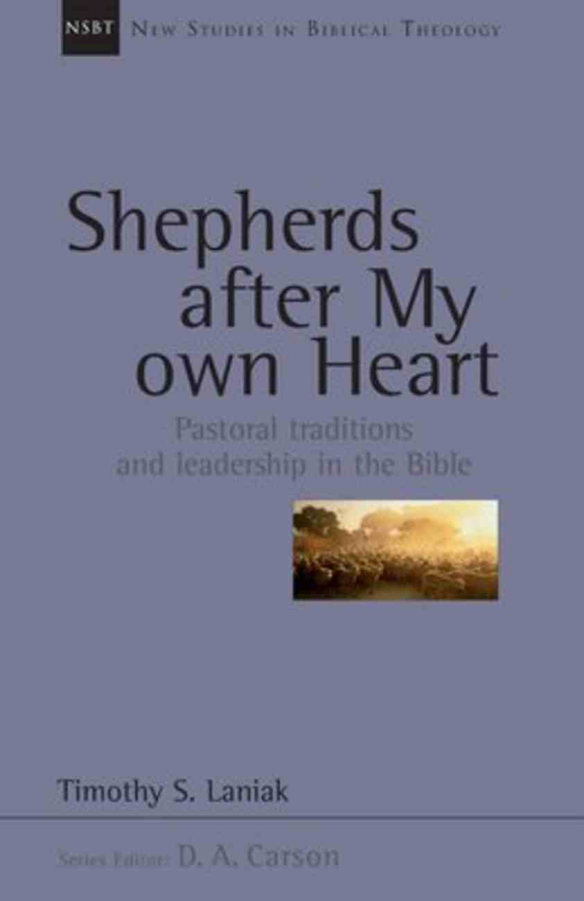 Shepherds After My Own Heart (New Studies In Biblical Theology Series) Paperback