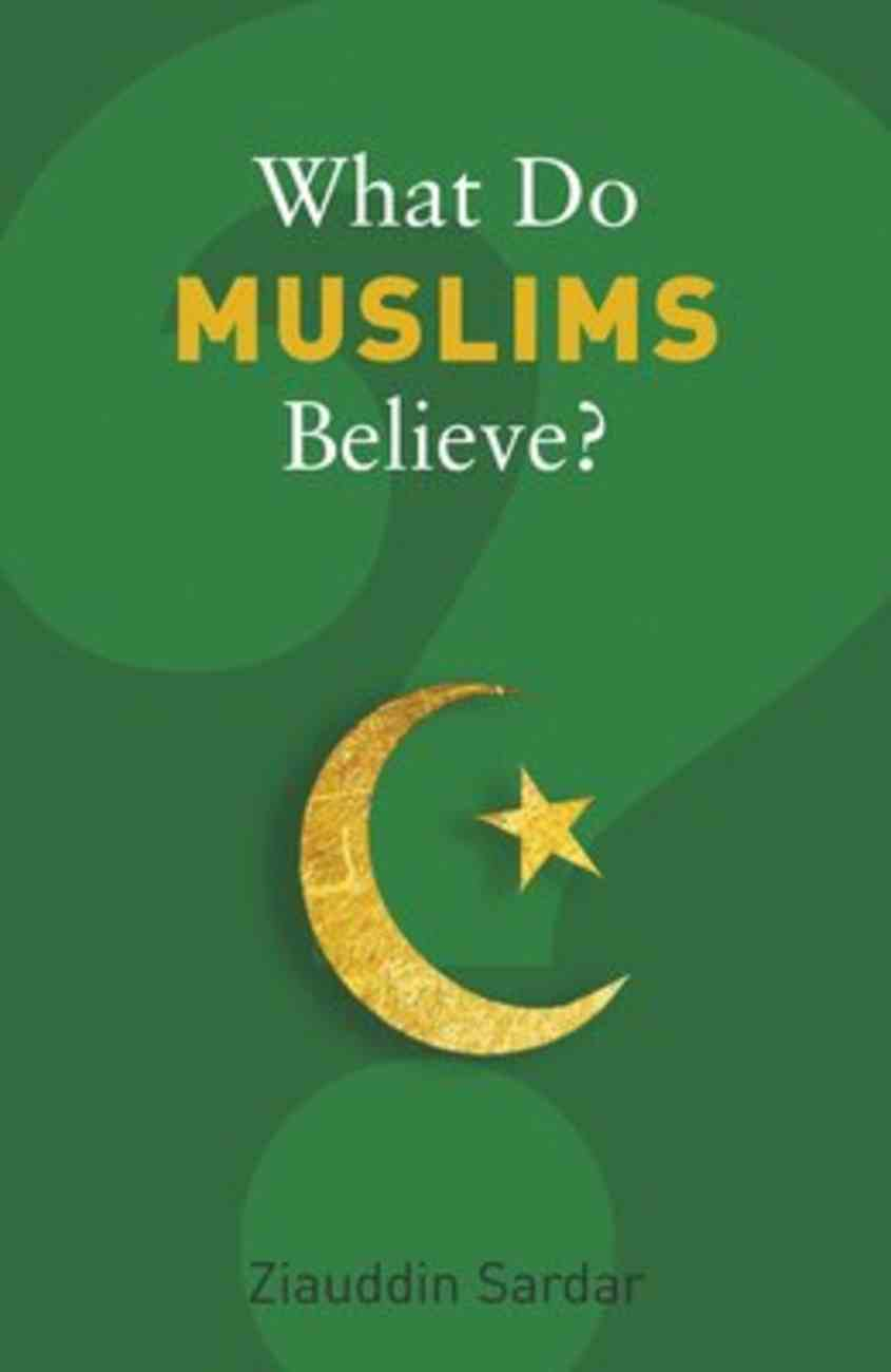 What Do Muslims Believe? Paperback