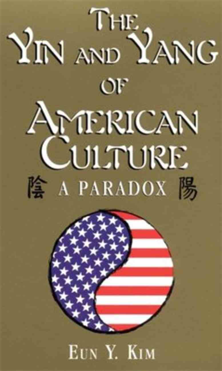 Yin and Yang of American Culture Paperback