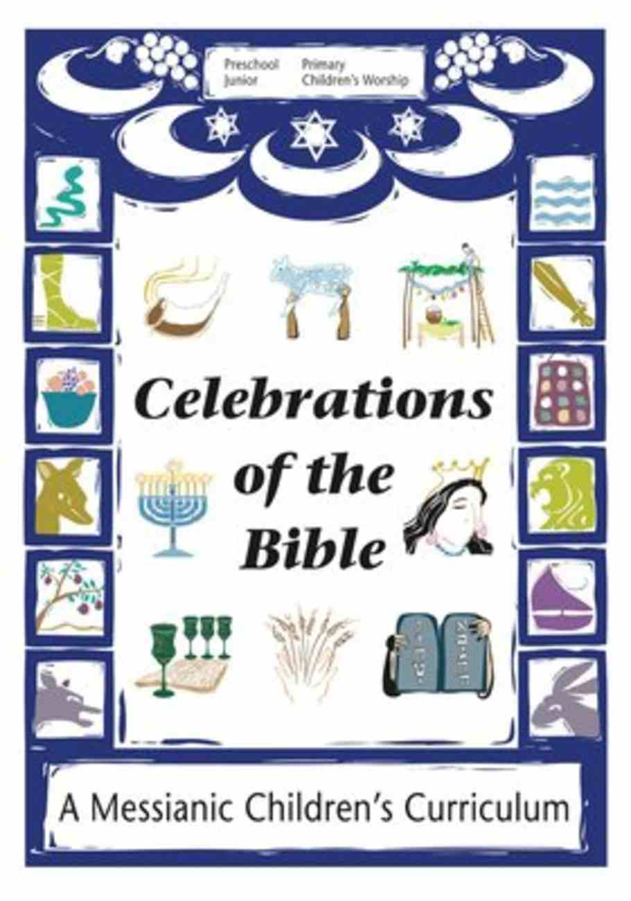 Celebrations of the Bible: A Messianic Children's Curriculum Paperback