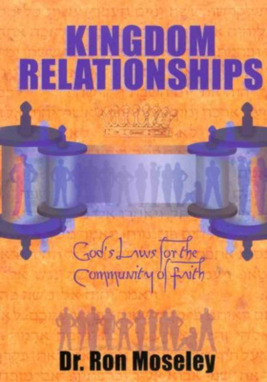 Kingdom Relationships: God's Laws For the Community of Faith Paperback