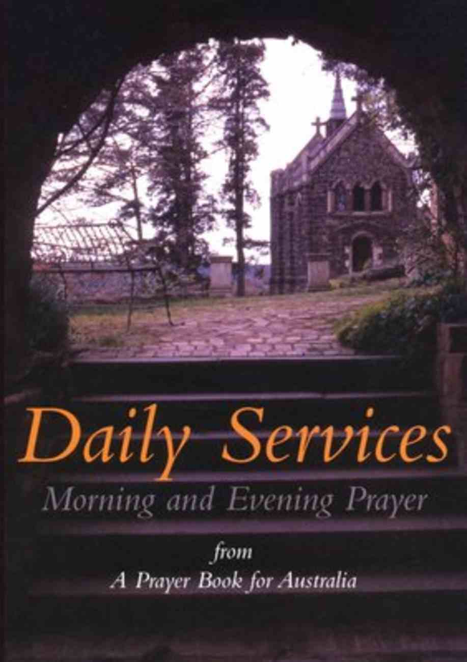 Daily Services (Anglican Prayer Book For Australia Series) Paperback
