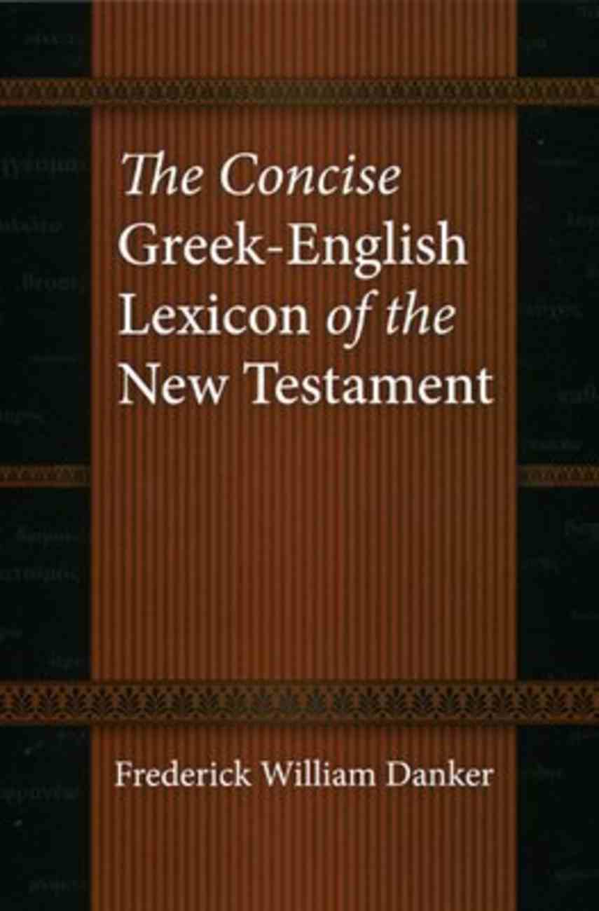 The Concise Greek-English Lexicon of the New Testament Hardback