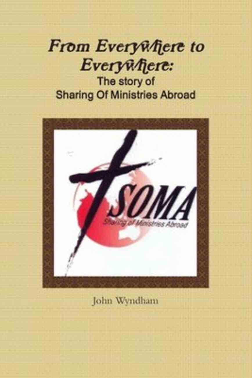 From Everywhere to Everywhere: The Story of Sharing of Ministries Abroad Paperback