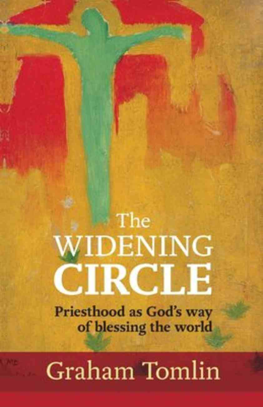 The Widening Circle: Priesthood as God's Way of Blessing the World Paperback