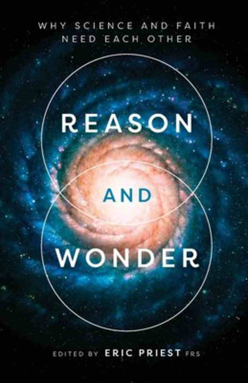 Reason and Wonder: Why Science and Faith Need Each Other Paperback
