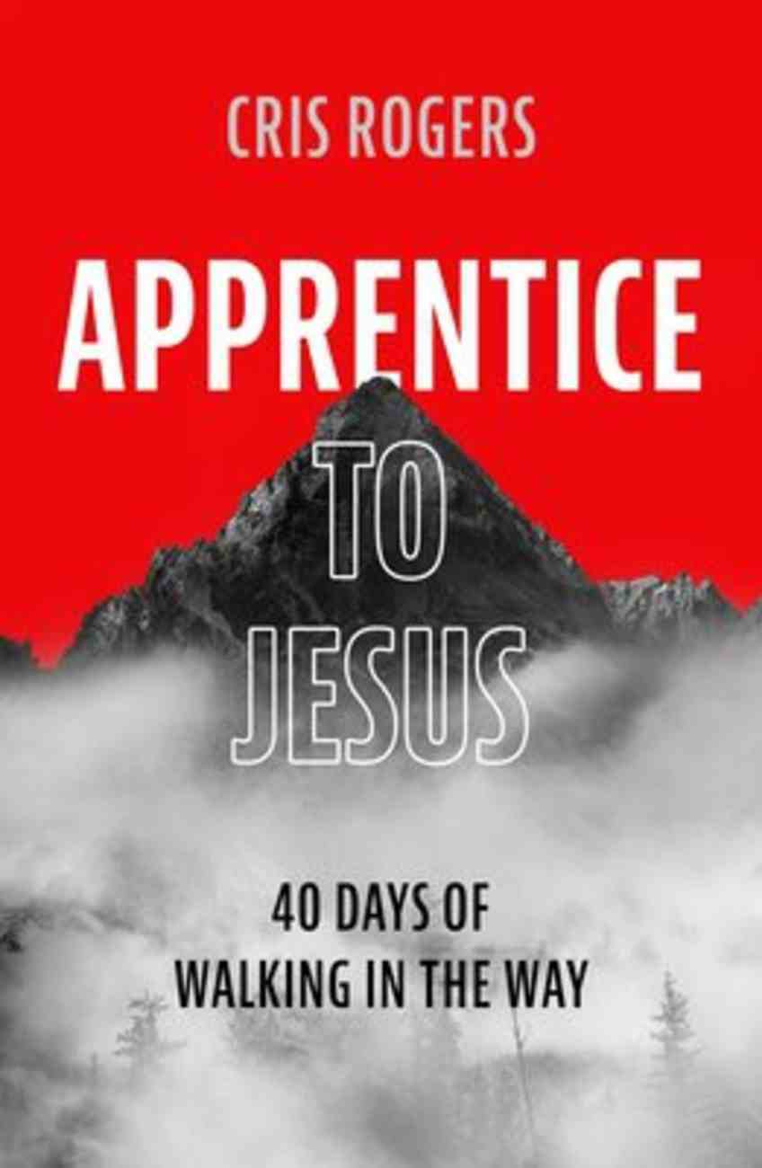 Apprentice Disciple: A 40-Day Course in Following Jesus Paperback