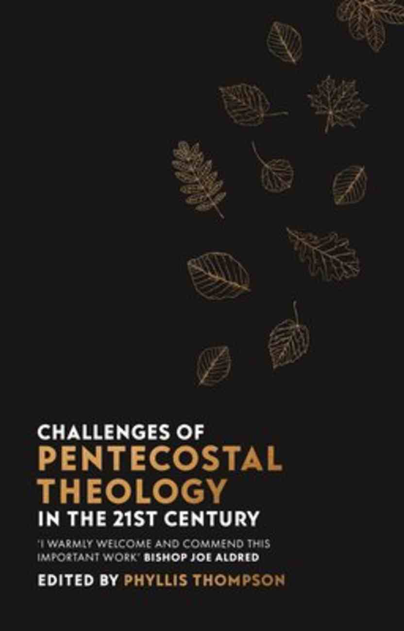 Challenges of Pentecostal Theology in the 21St Century Paperback