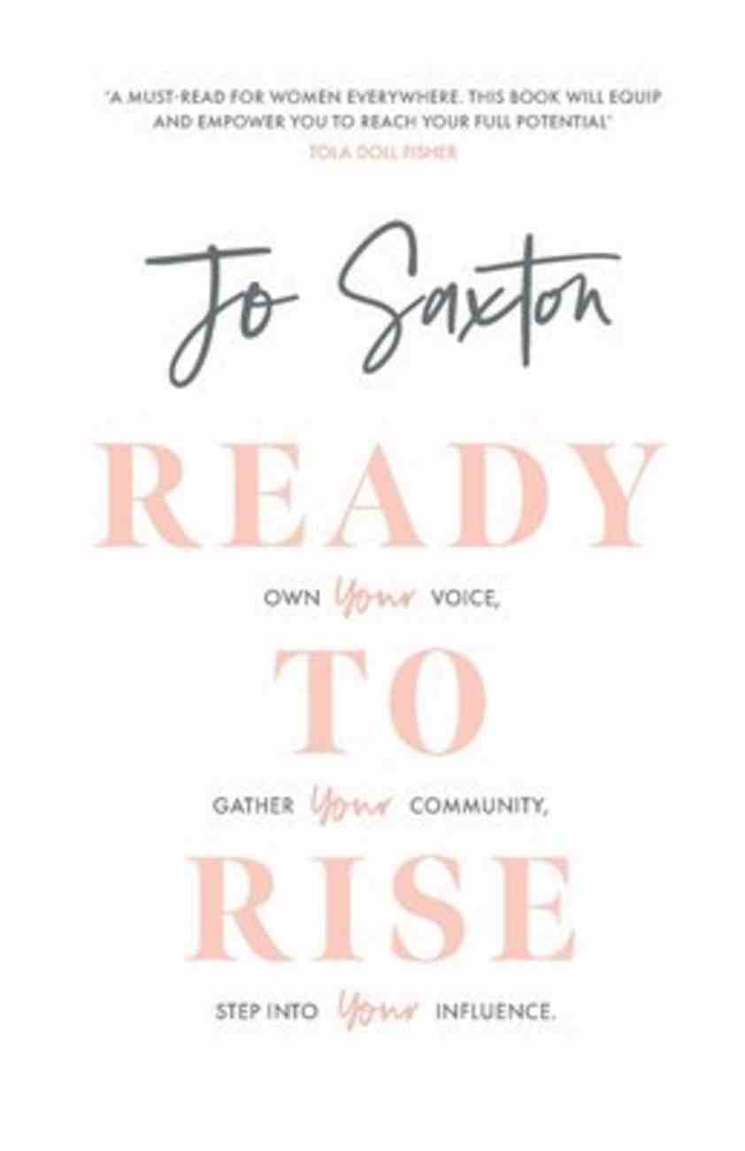 Ready to Rise: Own Your Voice, Gather Your Community, Step Into Your Influence Paperback
